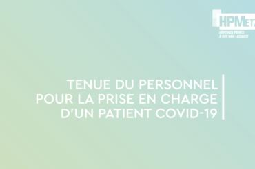 [VIDEO COVID-19 ] TENUE DU PERSONNEL POUR LA PRISE EN CHARGE D'UN PATIENT COVID-19