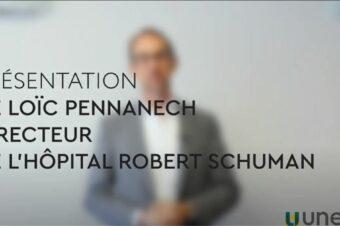 [ PRÉSENTATION ] Monsieur Pennanech, nouveau directeur de l'Hôpital Robert Schuman